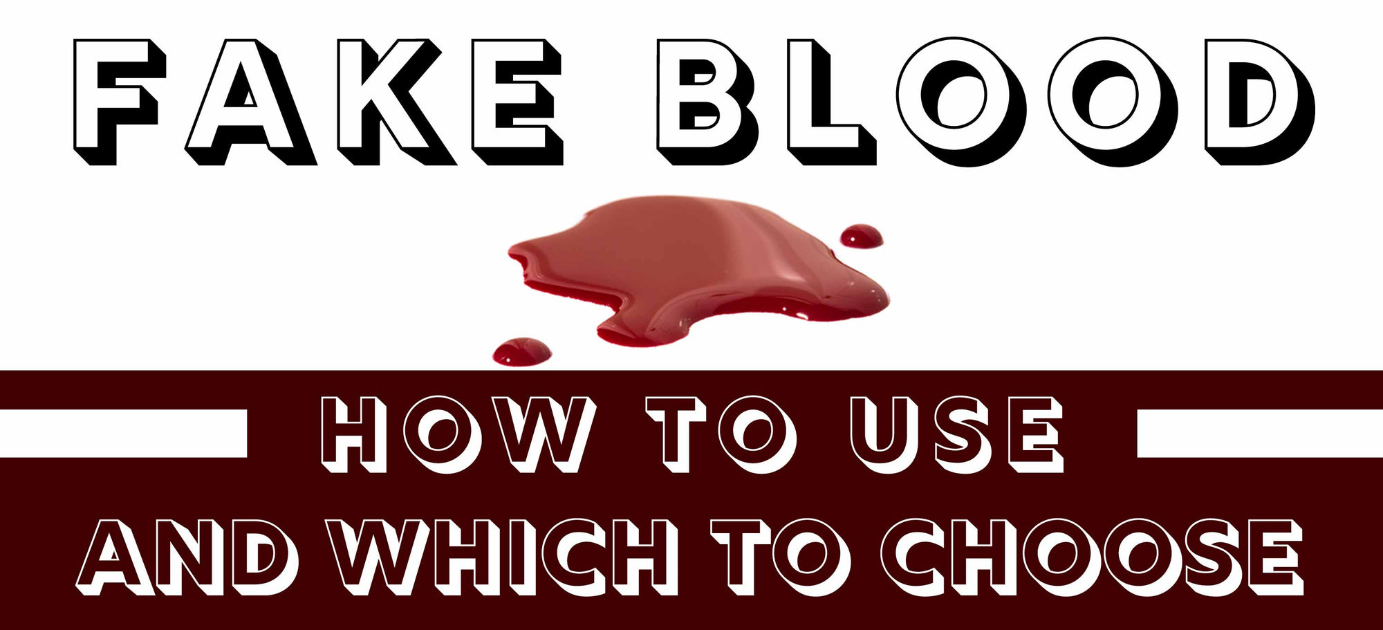 How to use fake blood and which one to choose