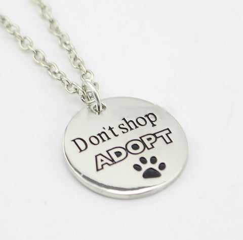Jewelry - Don't Shop ADOPT Necklace