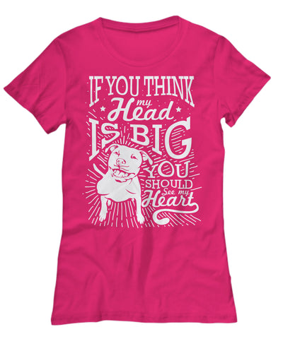 Shirt / Hoodie - If You Think My Head Is Big.... (Women's T-Shirt)