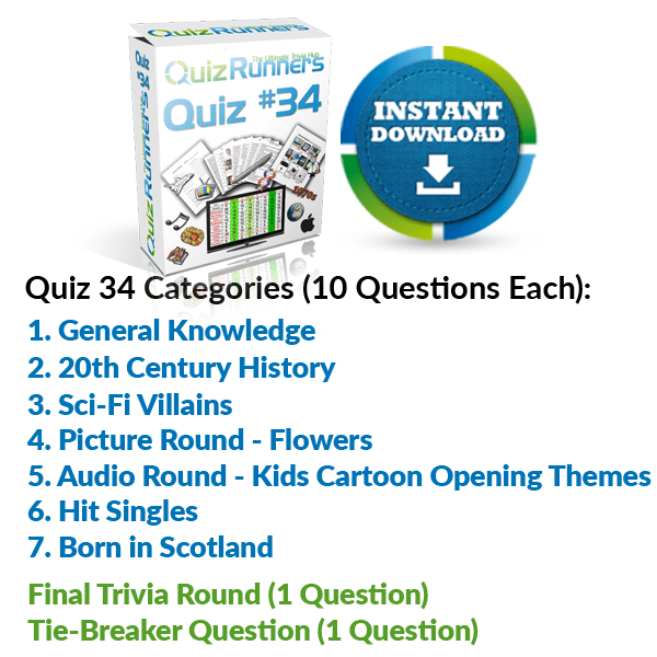 General Knowledge, 20th Century History, Sci-Fi Villains, Flowers, Cartoon Themes, Hit Singles and Born in Scotland Trivia Night Questions