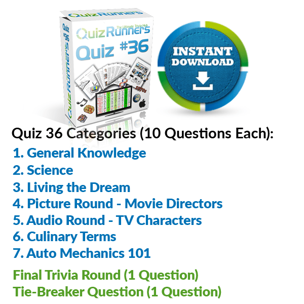 General Knowledge, Science, Living the Dream, Movie Directors, TV Characters, Culinary Terms, and Auto Mechanics 101 Trivia Night Questions
