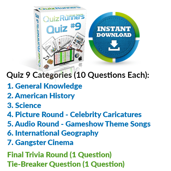 General Knowledge, American History, Science, Celebrity Caricatures, Game Show Theme Music, International Geography and Gangster Cinema Trivia Night Questions