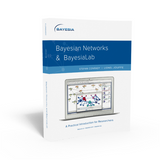 Bayesian Networks and BayesiaLab: A Practical Introduction for Researchers