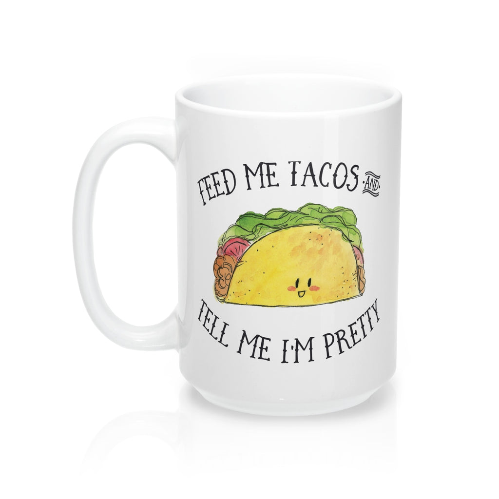 Feed Me Tacos Mug 15oz - The Watercolorie