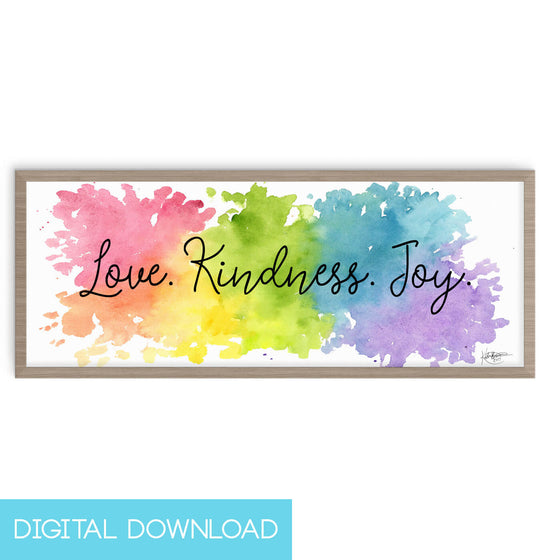 Love Kindness Joy 4x10 Digital Download