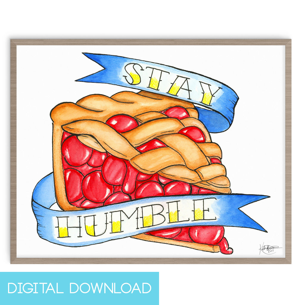 Stay Humble 8x10 Digital Download