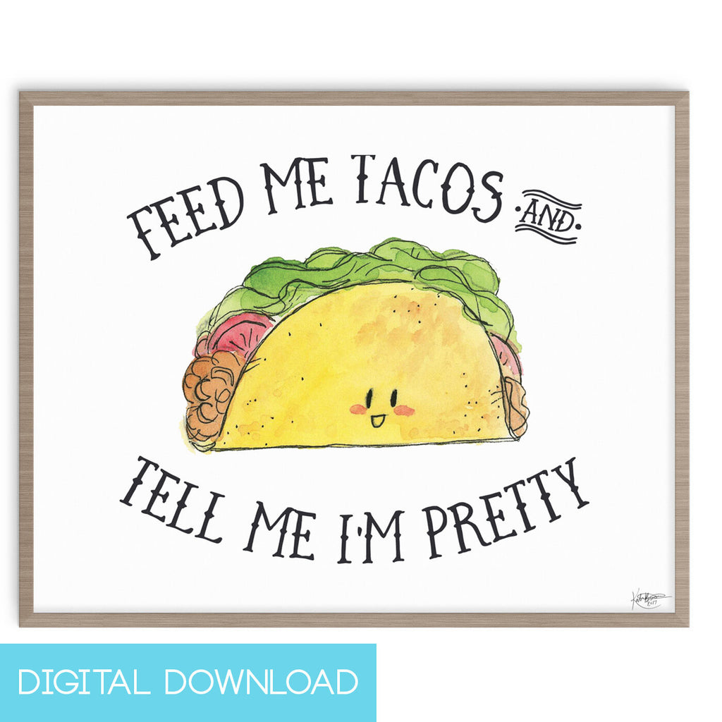 Feed me Tacos 8x10 Digital Download - The Watercolorie