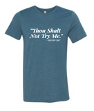 Thou Shalt Not Try Me - Short Sleeve Tee