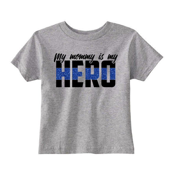My Mommy/Daddy Is My Hero - Blue Line