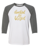 Thankful & Blessed - Baseball Tee [color options]