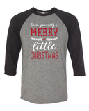 Have Yourself A Merry Little Christmas [color options]