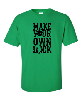 Make Your Own Luck - Cotton Tee