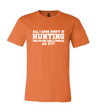 All I Care About Is Hunting [color options]