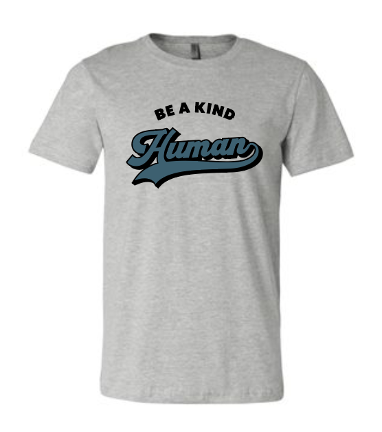 Be A Kind Human - Bella Tee