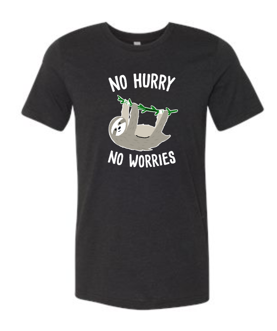 No Hurry No Worries Sloth - Bella Tee