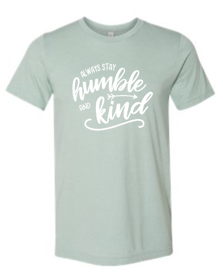 Always Stay Humble - Bella Tee