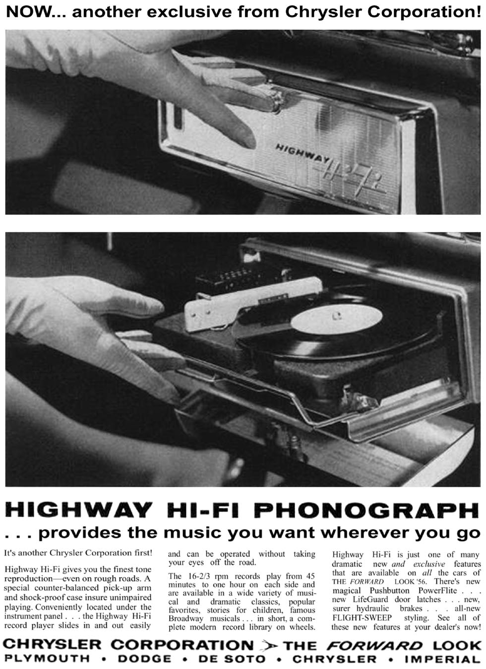 High Fidelity became a national craze in the 1950s. And experimentation spilled over to automobiles. But until 1956, it was only radios. You still couldn't play your own recorded music in your car.