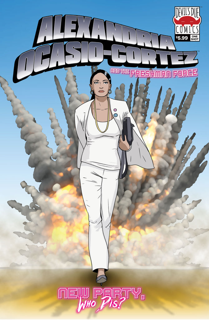Alexandria Ocasio-Cortez and the Freshman Force: 2nd Printing - SIGNED by Josh Blaylock