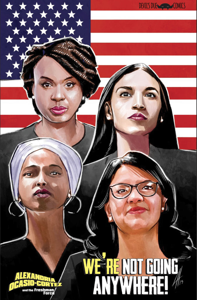 Alexandria Ocasio-Cortez and the Freshman Force: THE SQUAD Poster