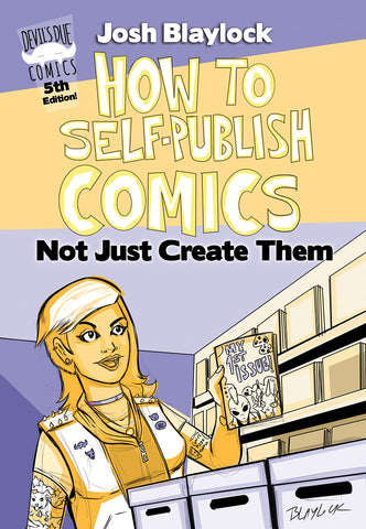 How to Self-Publish Comics: Not Just Create Them - 5th Edition!