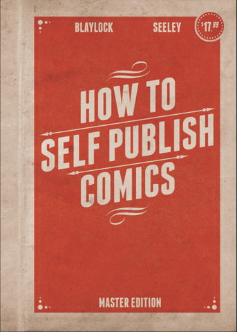 How To Self-Publish Comics...Not Just How To Create Them Master Edition Digital