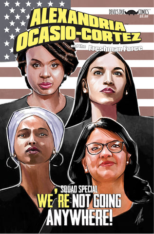 Alexandria Ocasio-Cortez and the Freshman Force Squad Special 2nd Printing