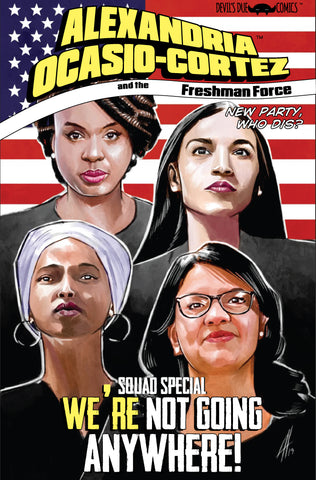 Alexandria Ocasio-Cortez and the Freshman Force Squad Special Cover A