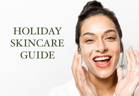 Holiday Skincare Guide