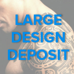 Large Tattoo Design Deposit