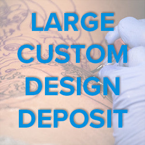 Large Custom Design Deposit
