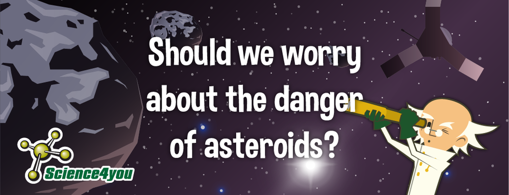 should we worry about the danger of asteroids?