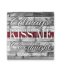 Always Kiss Me Thin Red Line Canvas Decor Canvas - Square 12x12*