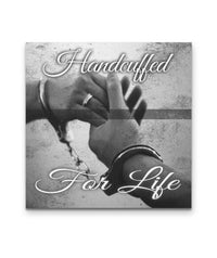 Handcuffed For Life Thin Gray Line Canvas Decor Canvas - Square 20x20*