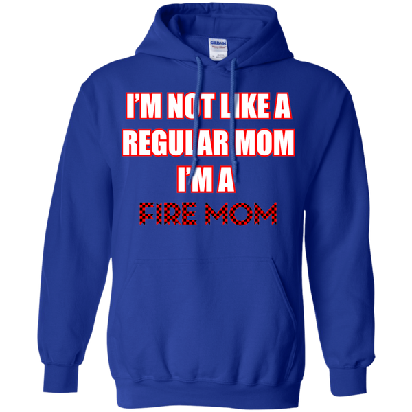 I'm Not Like A Regular Mom I'm A Fire Mom Hoodie Sweatshirts Royal S