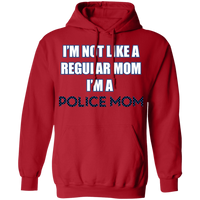 I'm Not Like A Regular Mom I'm A Police Mom Hoodie Sweatshirts Red S