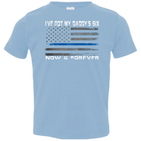 I've Got My Daddy's Six Now and Forever Toddler T-Shirt T-Shirts CustomCat Light Blue 2T