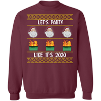 Let's Party Like It's 2020 Ugly Christmas Sweater Sweatshirts Maroon S