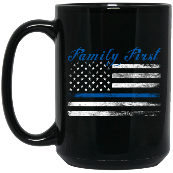 Thin Blue Line Family First Mug Drinkware Black One Size