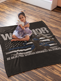 Warrior - Be An Alpha Woman Thin Blue Line Fleece Blanket Blankets