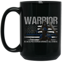 Warrior - Be An Alpha Woman Thin Blue Line Mug Drinkware Black One Size