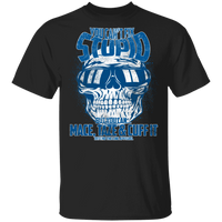 You Cant Fix Stupid T-Shirt T-Shirts Black S