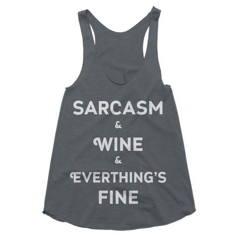 Sarcasm, Wine & Everything's Fine Tank