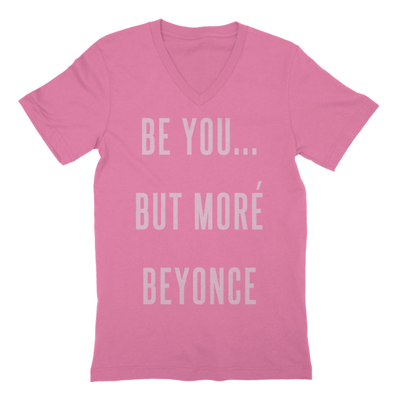 Be You...But More Beyonce V-Neck
