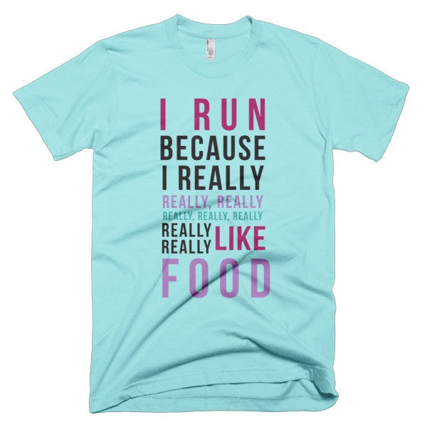 I Run Cause Food Tee