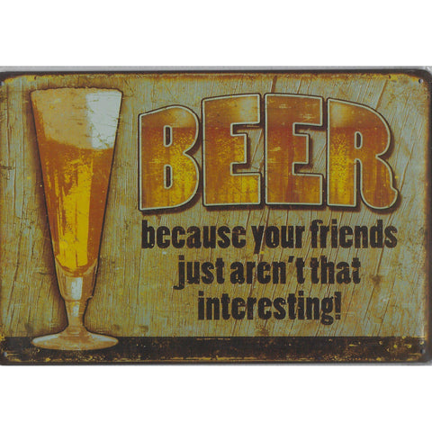 Beer Friends Aren't Interesting Tin Sign-Mr Revhead