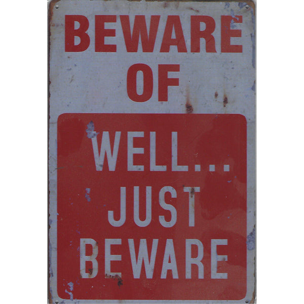 Beware Of Well Just Beware Warning Tin Sign-Mr Revhead