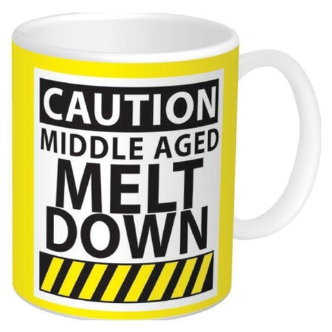 Caution Middle Aged Meltdown Mug-mightymoo
