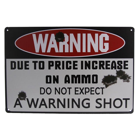 Do Not Expect Warning Shot Tin Sign-mightymoo