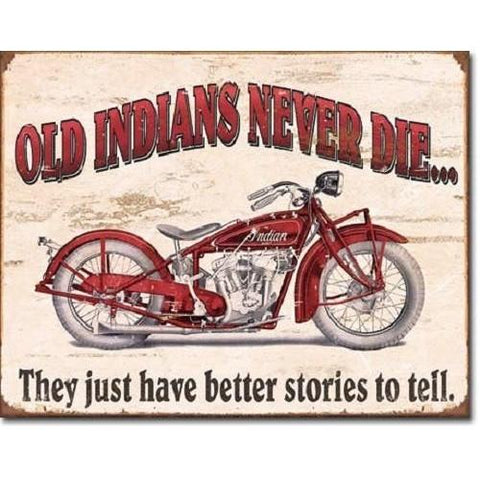 Indian - Old Indians Never Die Tin Sign-Mr Revhead
