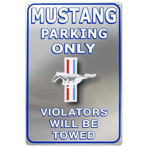 Mustang Parking Only Violators Will Be Towed Tin Sign-mightymoo